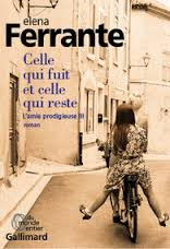 Ferrante Celle qui fuit et celle qui reste (tome 3)