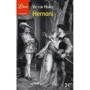 Hernani ou l'honneur castillan, de Victor Hugo