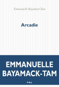 Arcadie, d'Emmanuelle Bayamack-Tam