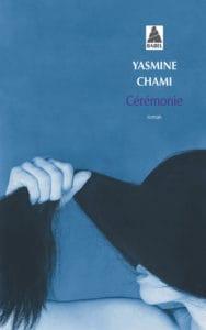 Cérémonie, de Yasmine Chami