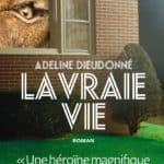 La vraie vie, d'Adeline Dieudonné