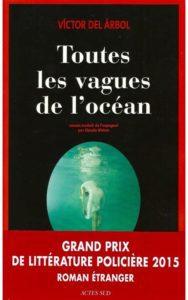 Toutes les vagues de l'océan, de Victor del Árbol