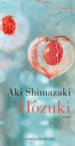 Hôzuki, d'Aki Shimazaki