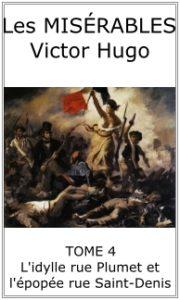 Les Misérables de Victor Hugo tome 4 : l'idylle rue Plumet et épopée rue Saint-Denis