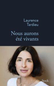 Nous aurons été vivants, de Laurence Tardieu