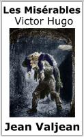 Les Misérables de Victor Hugo, Jean Valjean